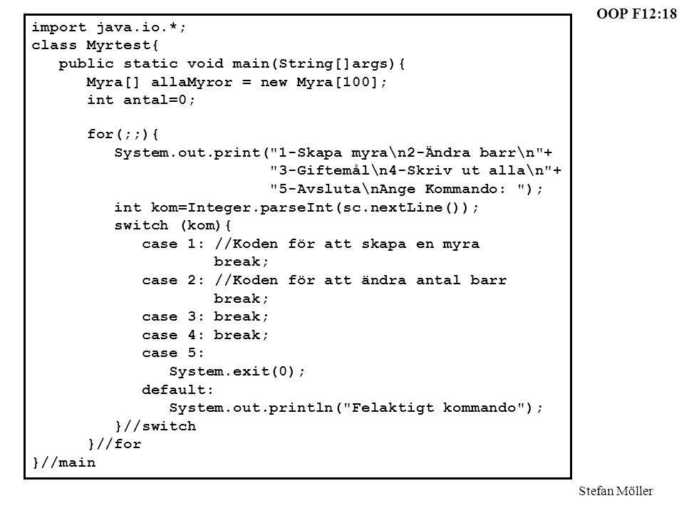 import java.io.*; class Myrtest{ public static void main(String[]args){ Myra[] allaMyror = new Myra[100];